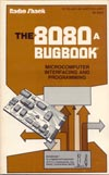 Cover: THE 8080A BUGBOOK MICROCOMPUTER INTERFACING AND PROGRAMMING